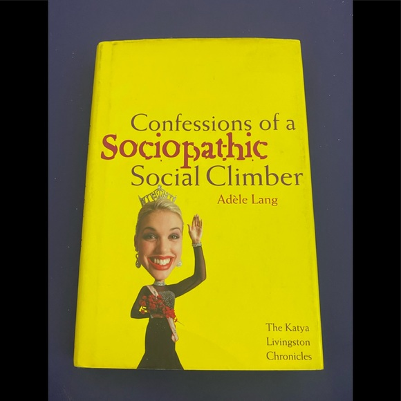 Confessions of a sociopathic social climber book